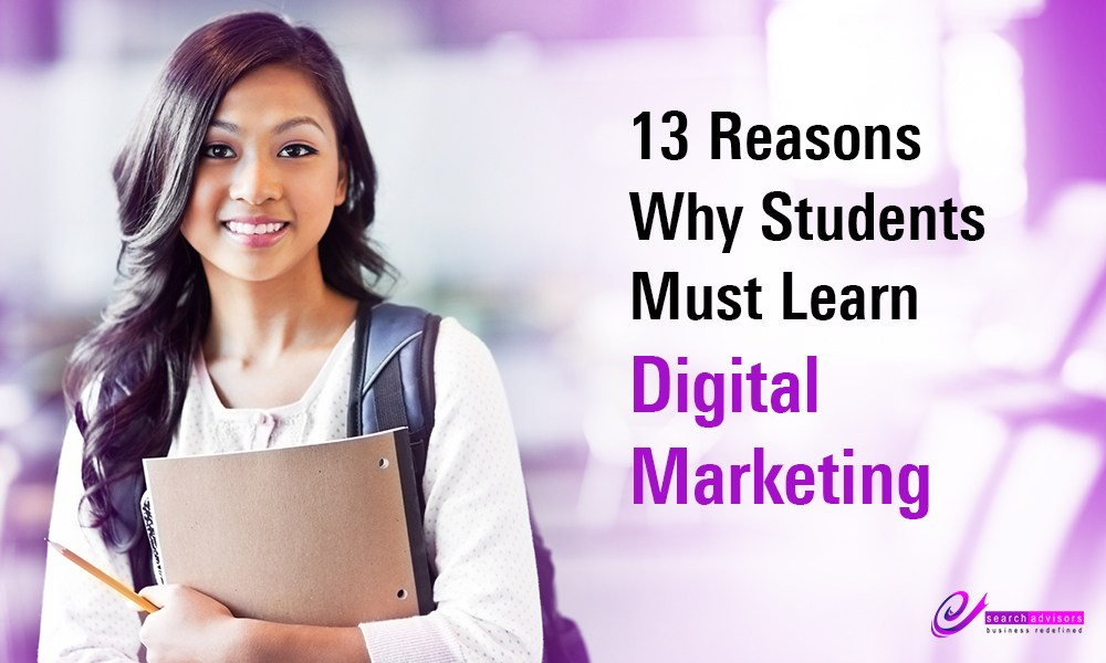 13 reason reasons why students should learn Digital Marketing