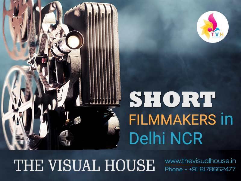 Short Filmmakers in Delhi NCR, India | Filmmakers in Delhi