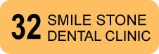 32 Smile Stone Dental Clinic
